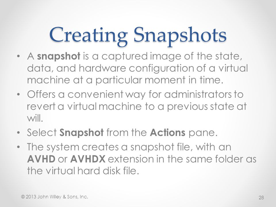 Creating Snapshots A snapshot is a captured image of the state, data, and hardware configuration of a virtual machine at a particular moment in time.