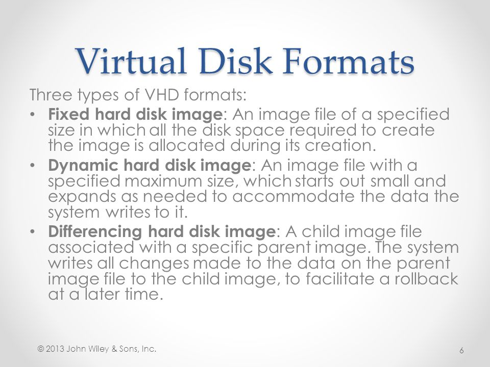 Virtual Disk Formats Three types of VHD formats:
