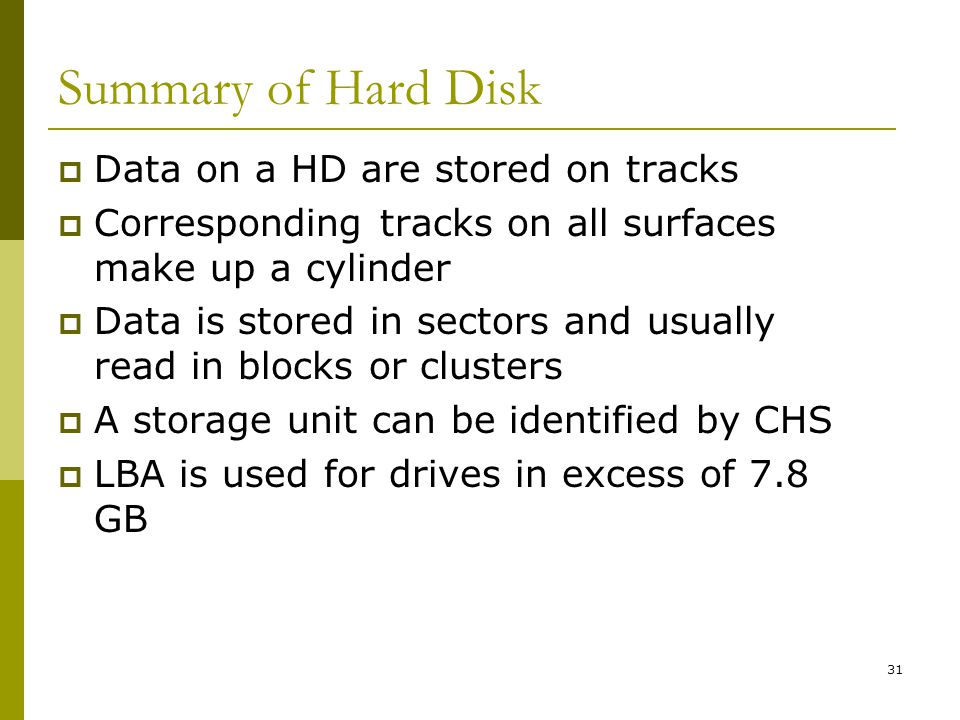 Summary of Hard Disk Data on a HD are stored on tracks
