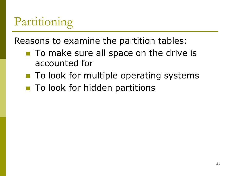 Partitioning Reasons to examine the partition tables: