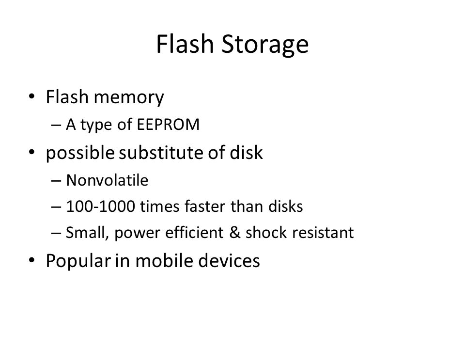 Flash Storage Flash memory possible substitute of disk