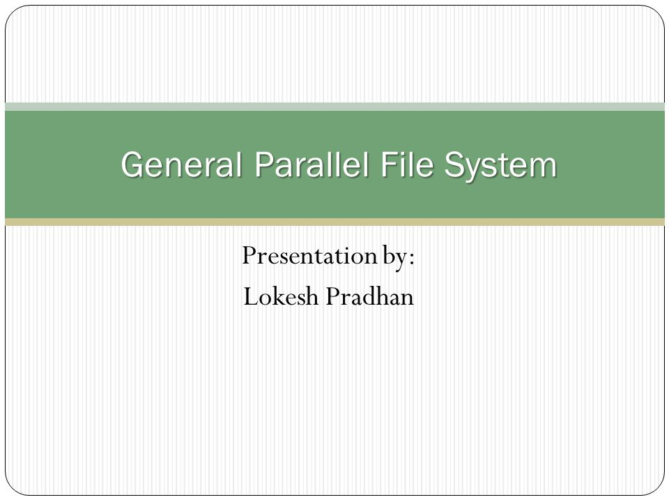 General Parallel File System