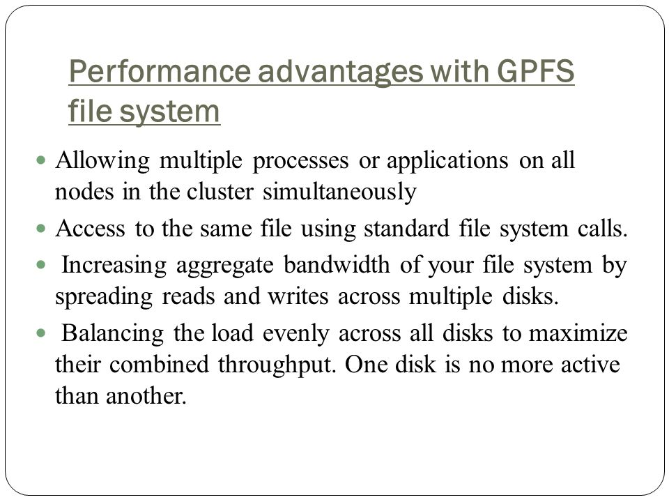 Performance advantages with GPFS file system