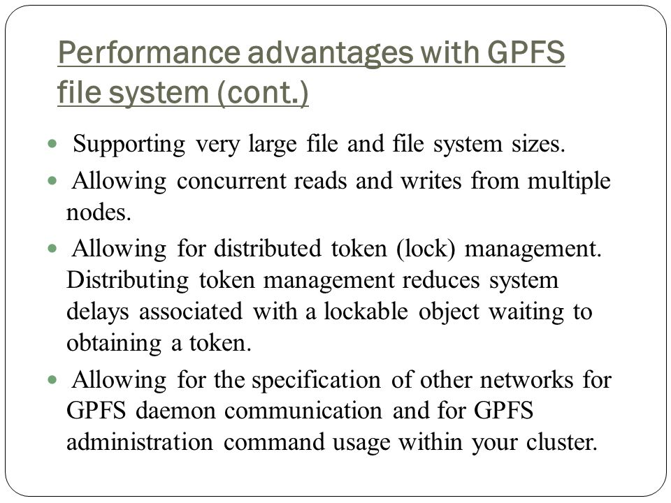 Performance advantages with GPFS file system (cont.)