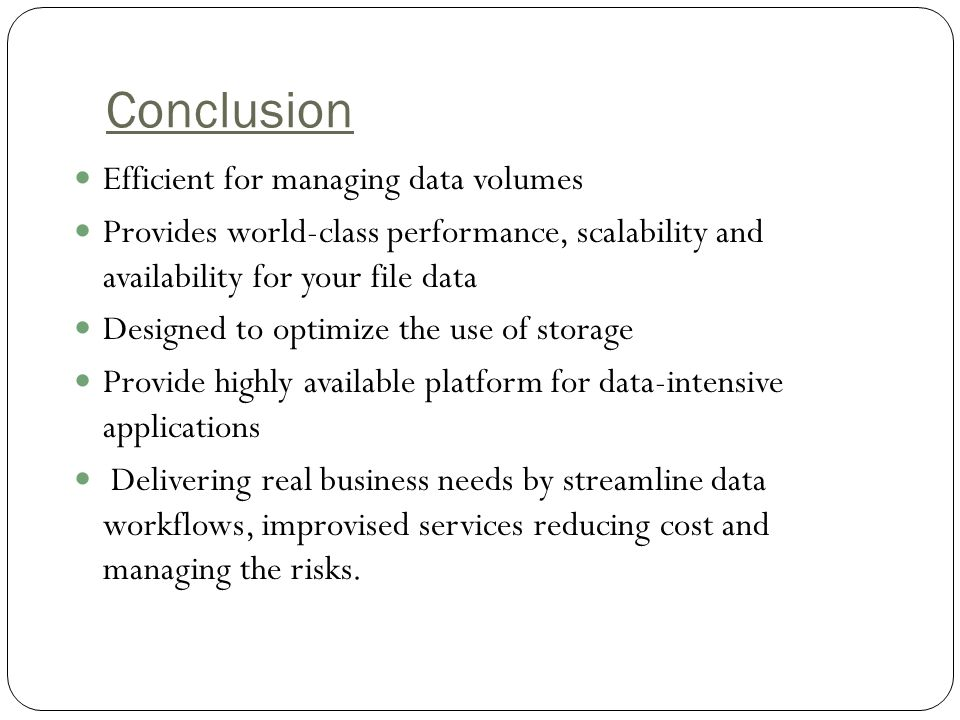 Conclusion Efficient for managing data volumes