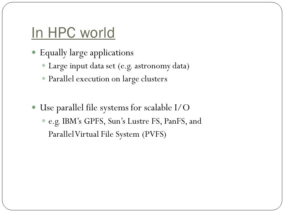 In HPC world Equally large applications