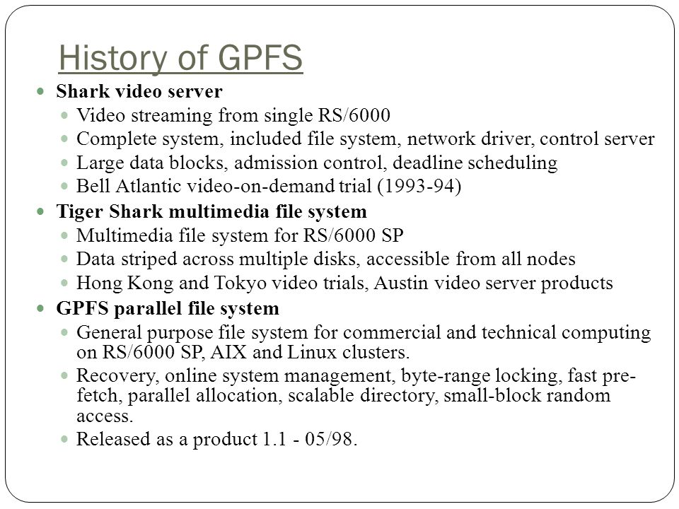 History of GPFS Shark video server Video streaming from single RS/6000