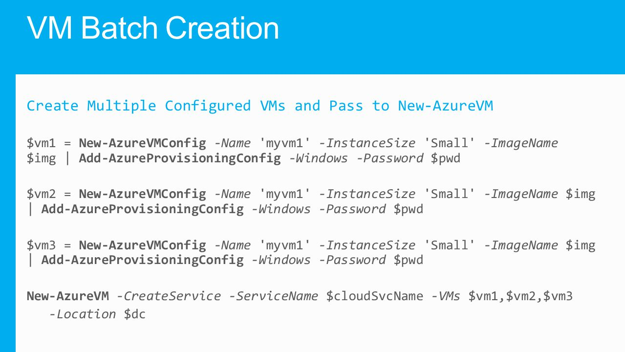 VM Batch Creation Create Multiple Configured VMs and Pass to New-AzureVM.