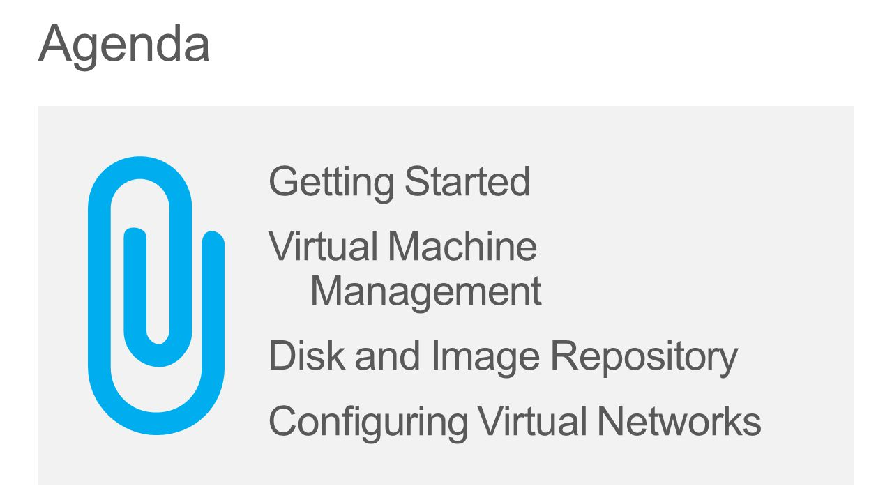 Agenda Getting Started Virtual Machine Management