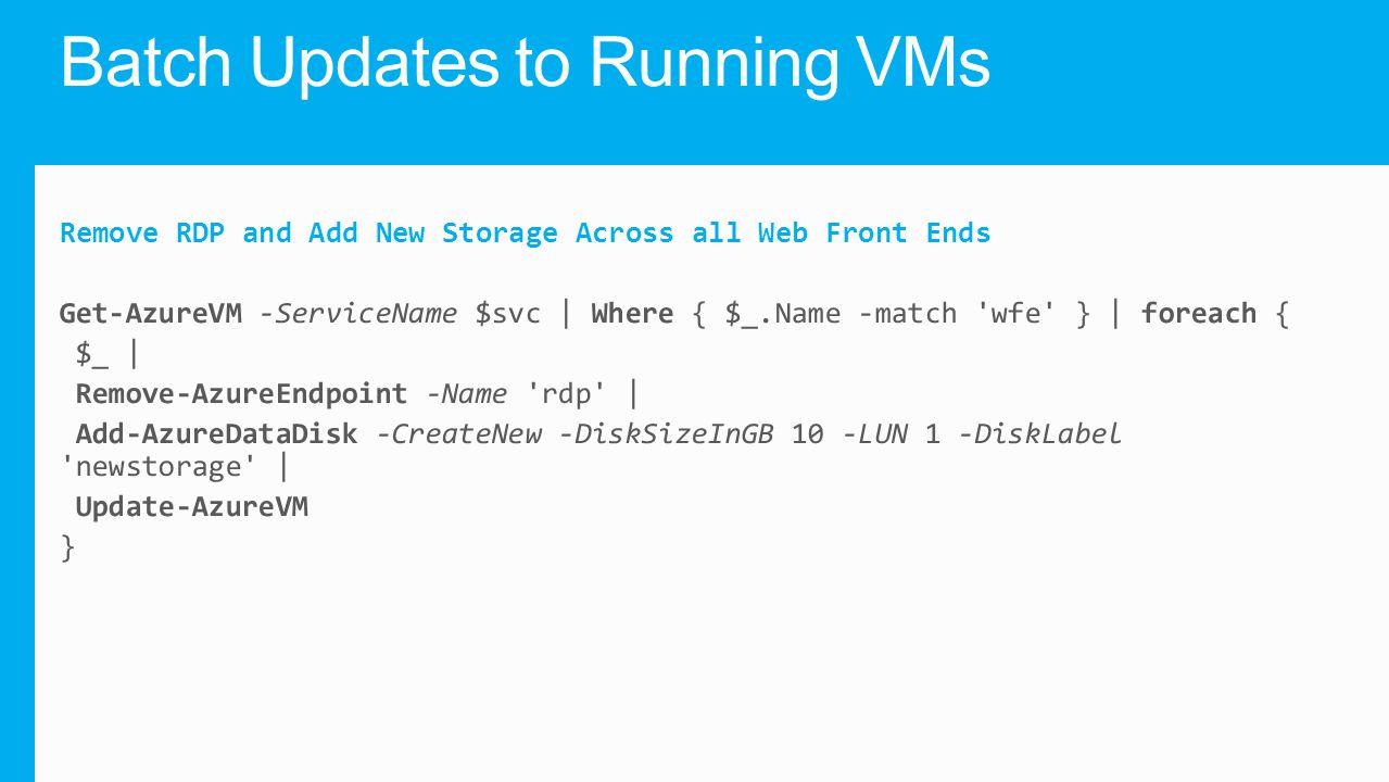 Batch Updates to Running VMs