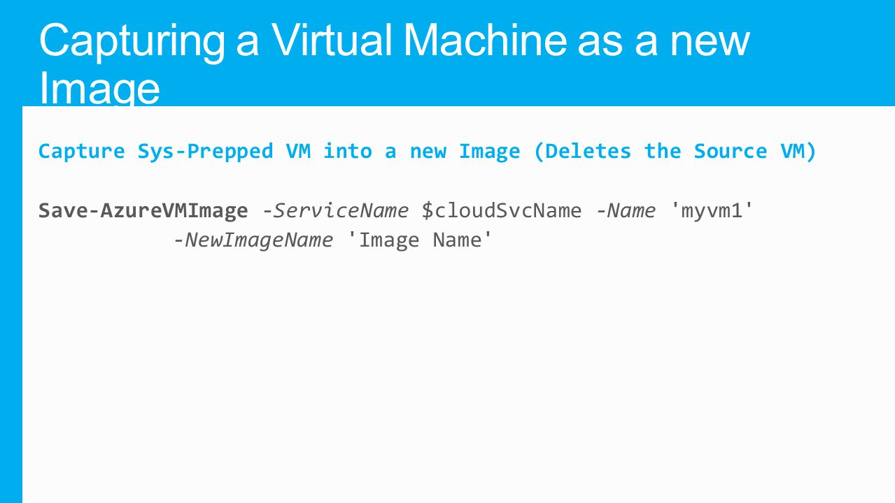 Capturing a Virtual Machine as a new Image
