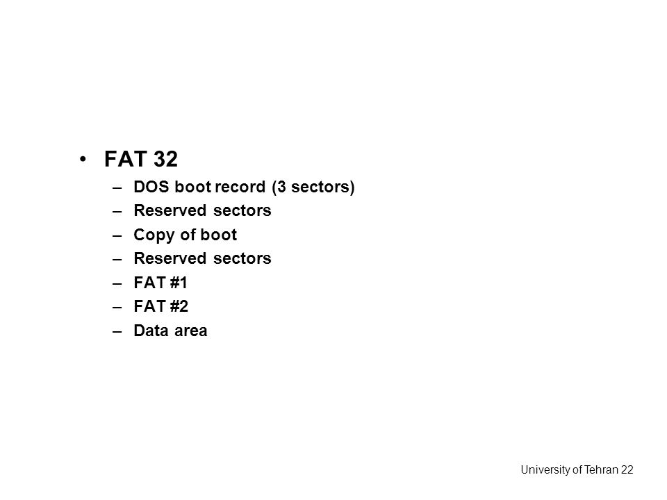 FAT 32 DOS boot record (3 sectors) Reserved sectors Copy of boot