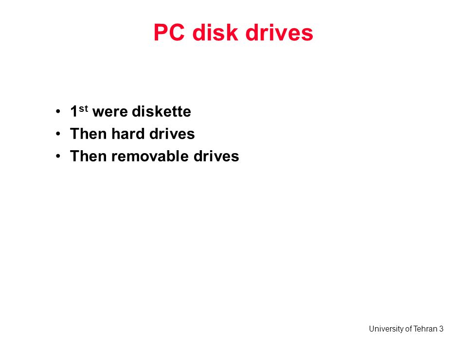 PC disk drives 1st were diskette Then hard drives