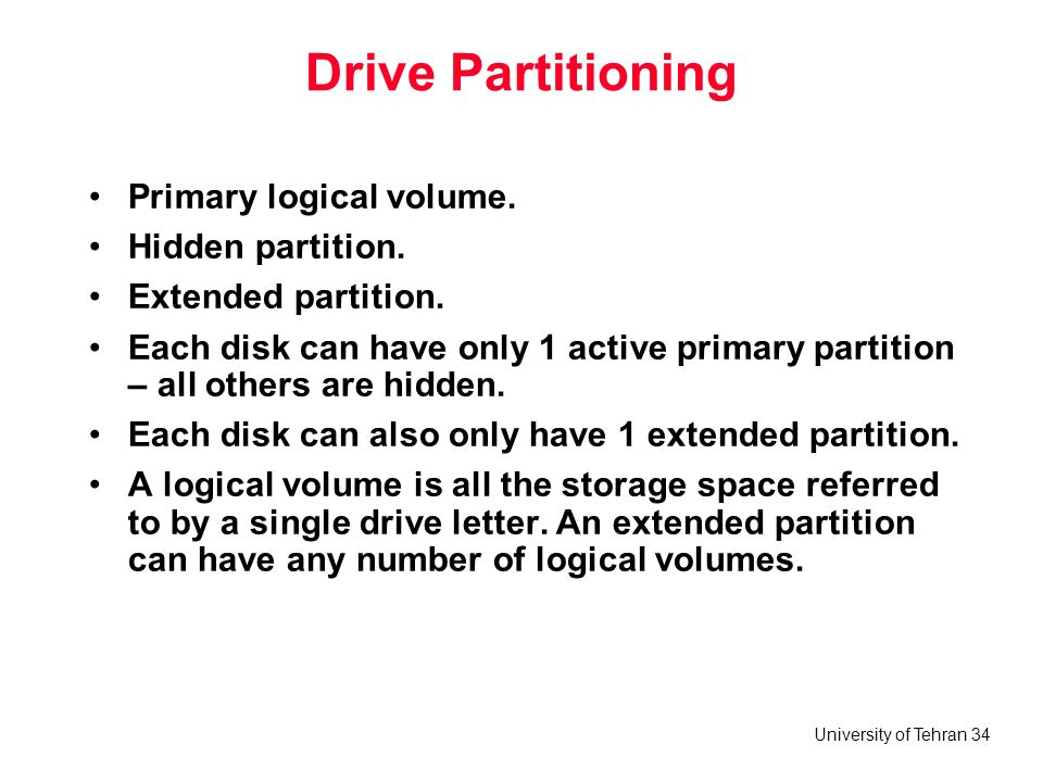 Drive Partitioning Primary logical volume. Hidden partition.