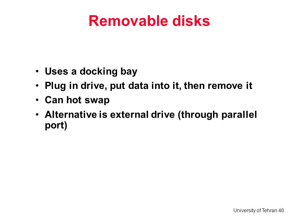 Removable disks Uses a docking bay