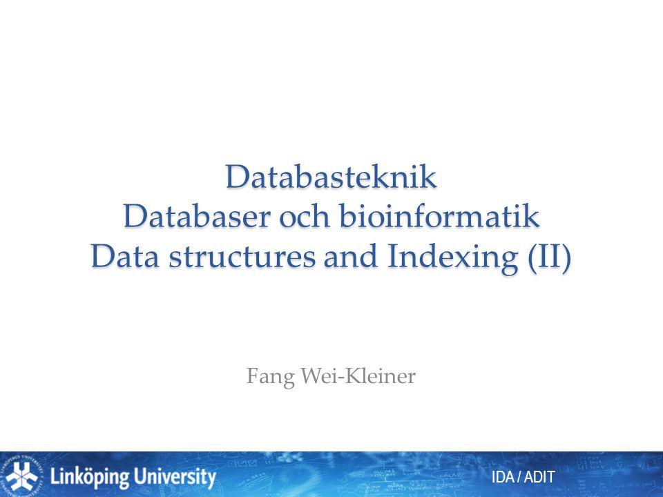 Databasteknik Databaser och bioinformatik Data structures and Indexing (II)