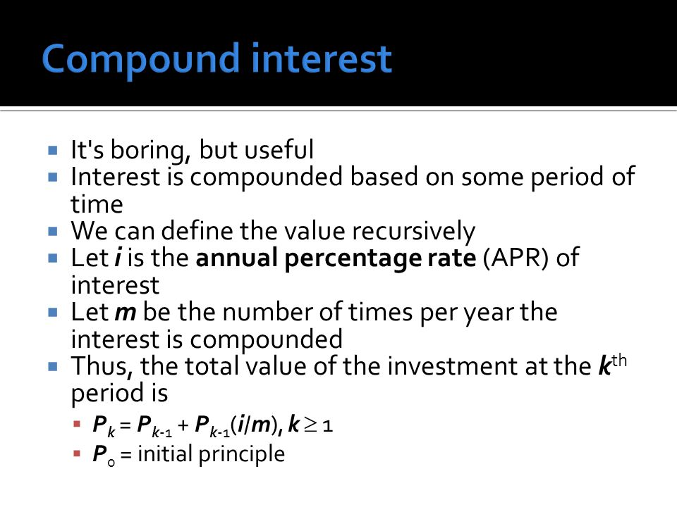 Compound interest It s boring, but useful