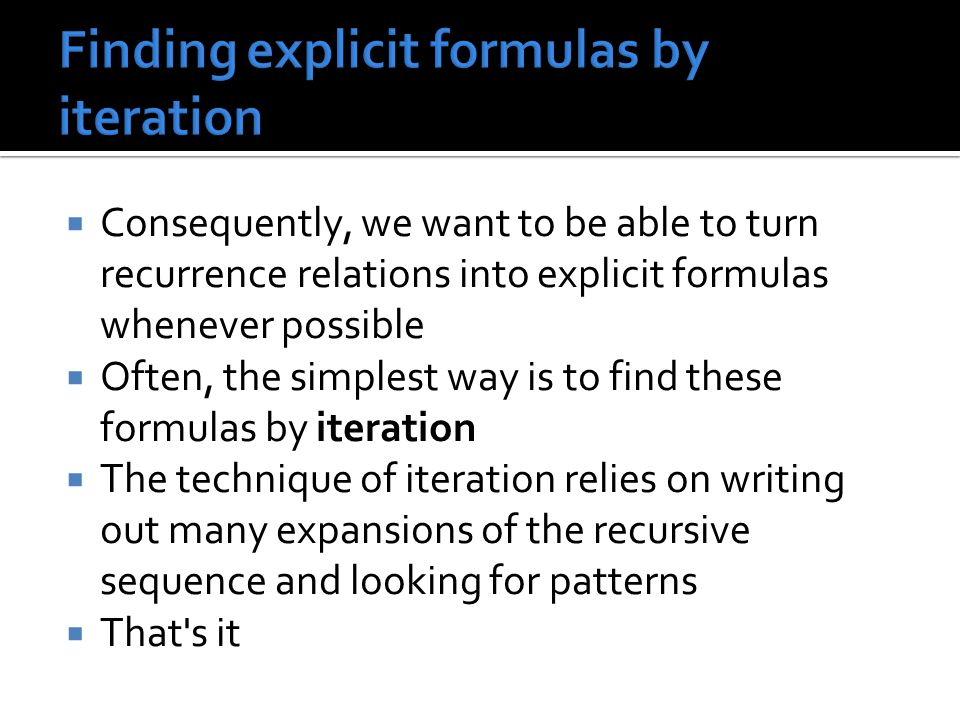 Finding explicit formulas by iteration