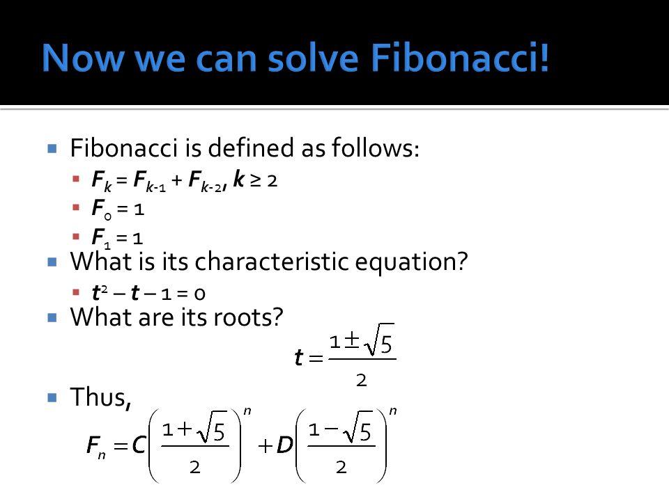 Now we can solve Fibonacci!