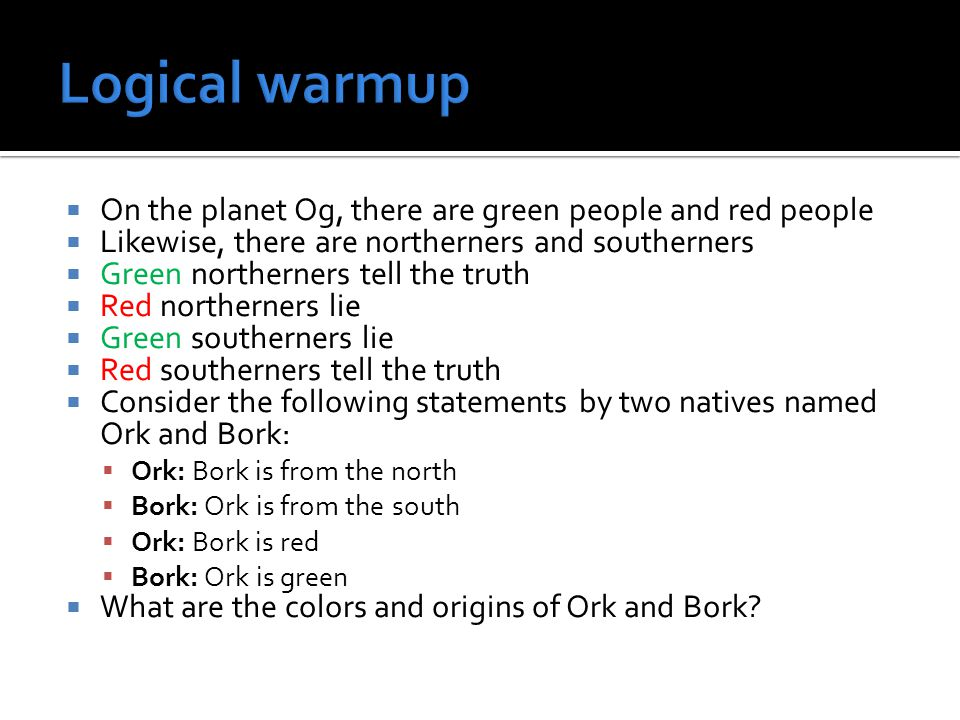 Logical warmup On the planet Og, there are green people and red people