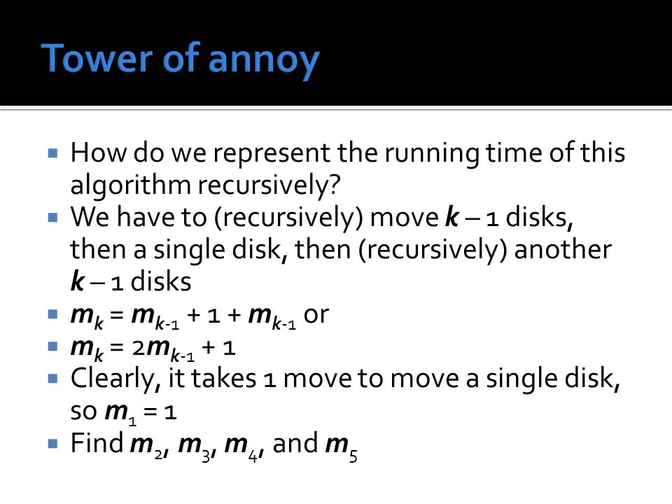 Tower of annoy How do we represent the running time of this algorithm recursively
