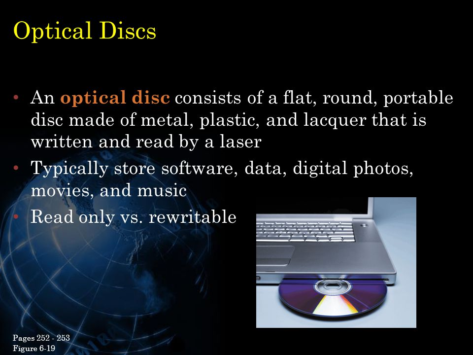 Optical Discs An optical disc consists of a flat, round, portable disc made of metal, plastic, and lacquer that is written and read by a laser.