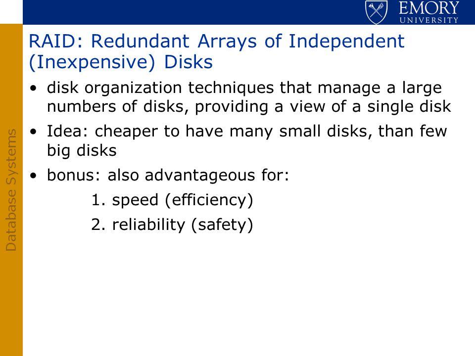 RAID: Redundant Arrays of Independent (Inexpensive) Disks