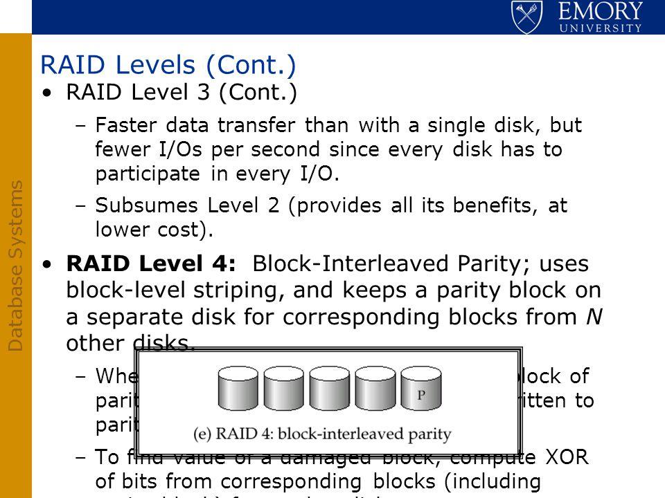 RAID Levels (Cont.) RAID Level 3 (Cont.)
