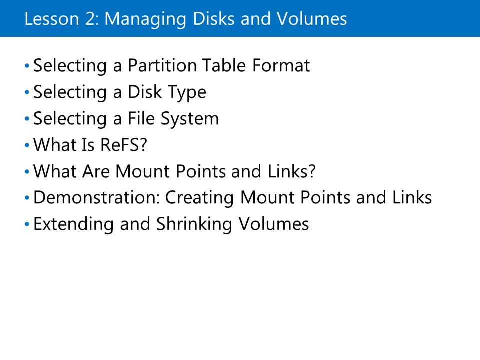 Lesson 2: Managing Disks and Volumes
