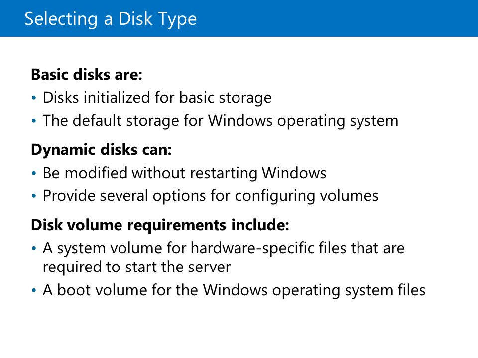 Selecting a Disk Type Basic disks are: