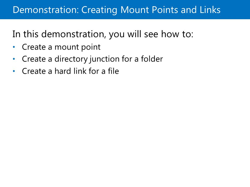 Demonstration: Creating Mount Points and Links