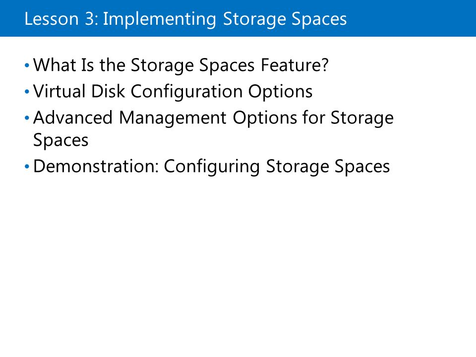 Lesson 3: Implementing Storage Spaces