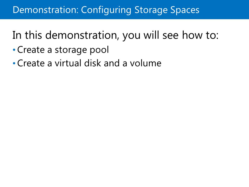 Demonstration: Configuring Storage Spaces