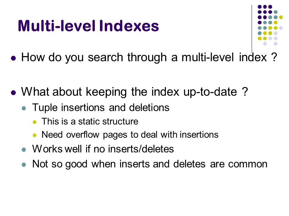 Multi-level Indexes How do you search through a multi-level index