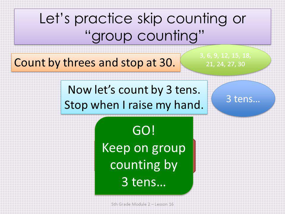 Let's practice skip counting or group counting