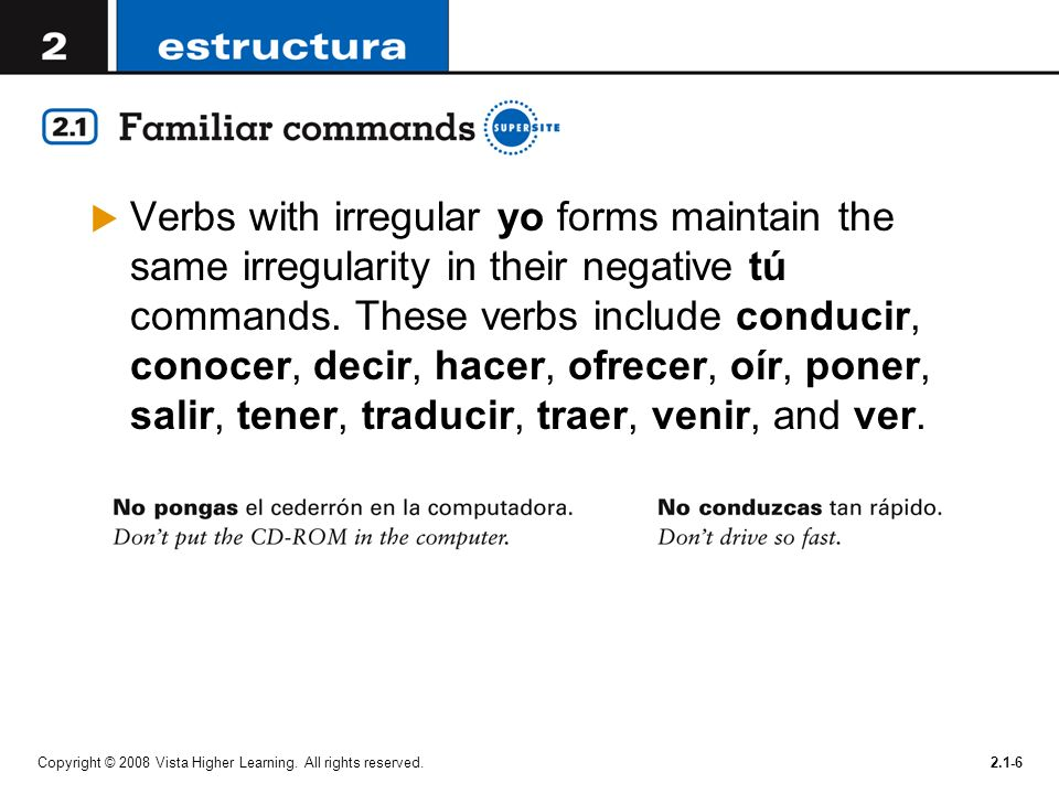 In Spanish, the command forms are used to give orders or advice ...