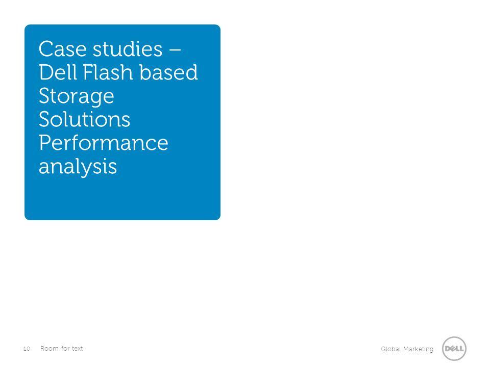 Case studies –Dell Flash based Storage Solutions Performance analysis