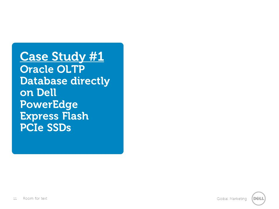 Case Study #1 Oracle OLTP Database directly on Dell PowerEdge Express Flash PCIe SSDs