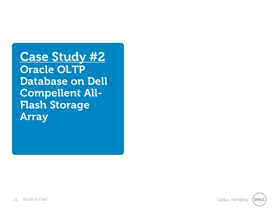 Case Study #2 Oracle OLTP Database on Dell Compellent All-Flash Storage Array