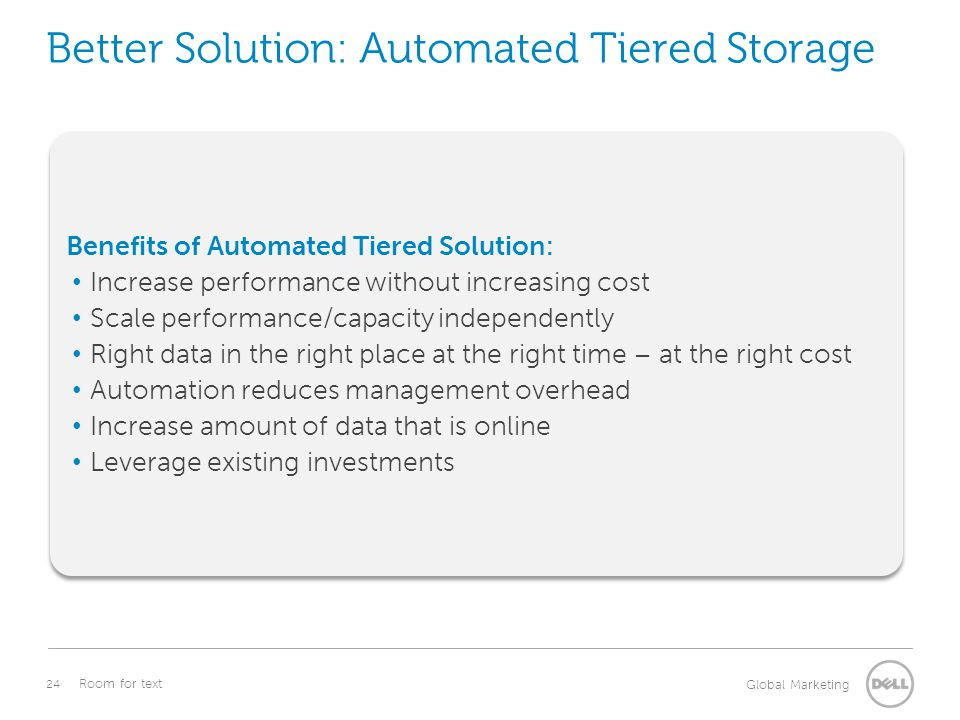 Better Solution: Automated Tiered Storage