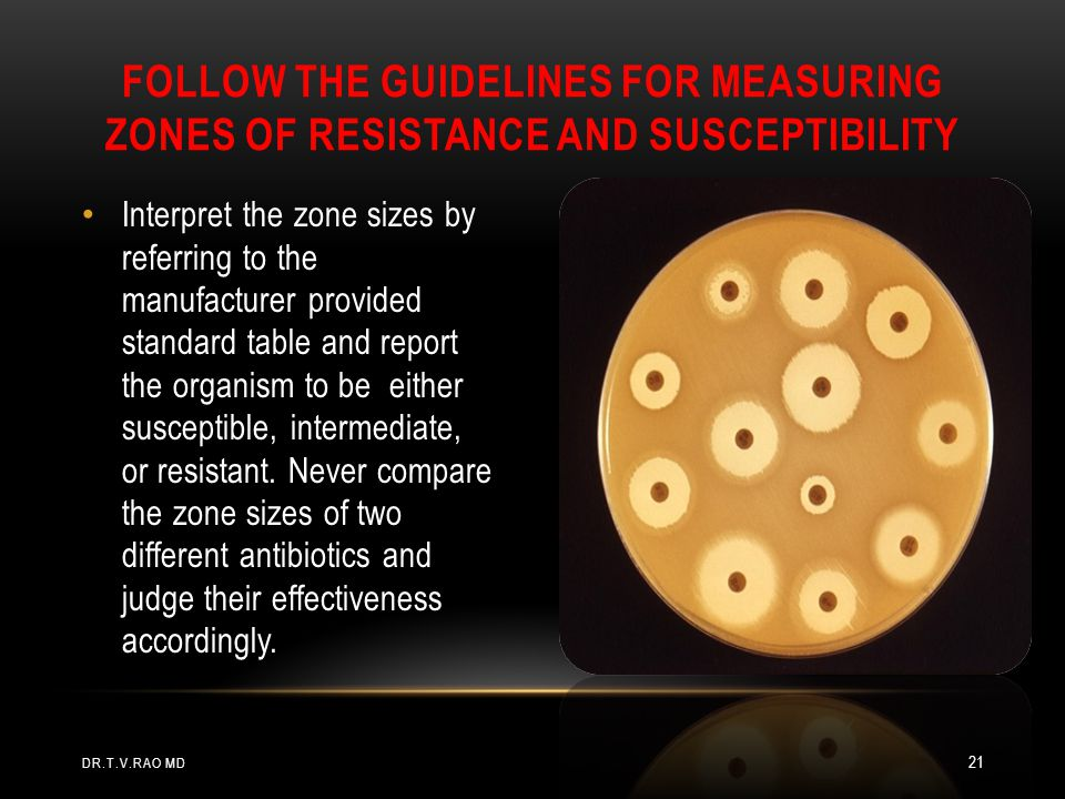 Follow the guidelines for measuring zones of resistance and susceptibility