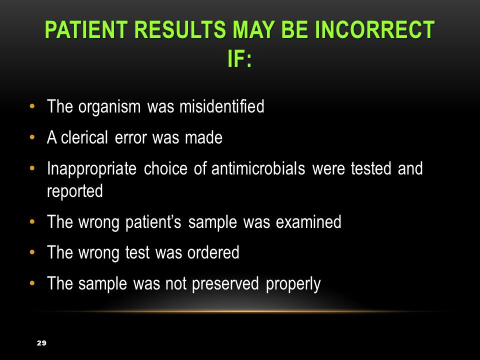 Patient results may be incorrect if: