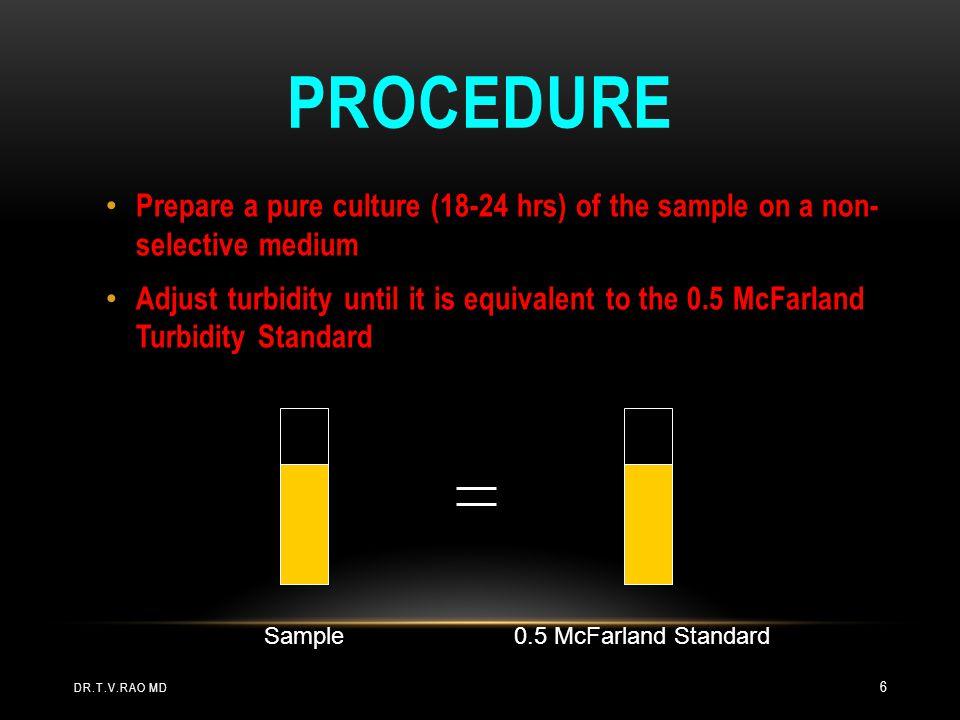 Procedure Prepare a pure culture (18-24 hrs) of the sample on a non- selective medium.