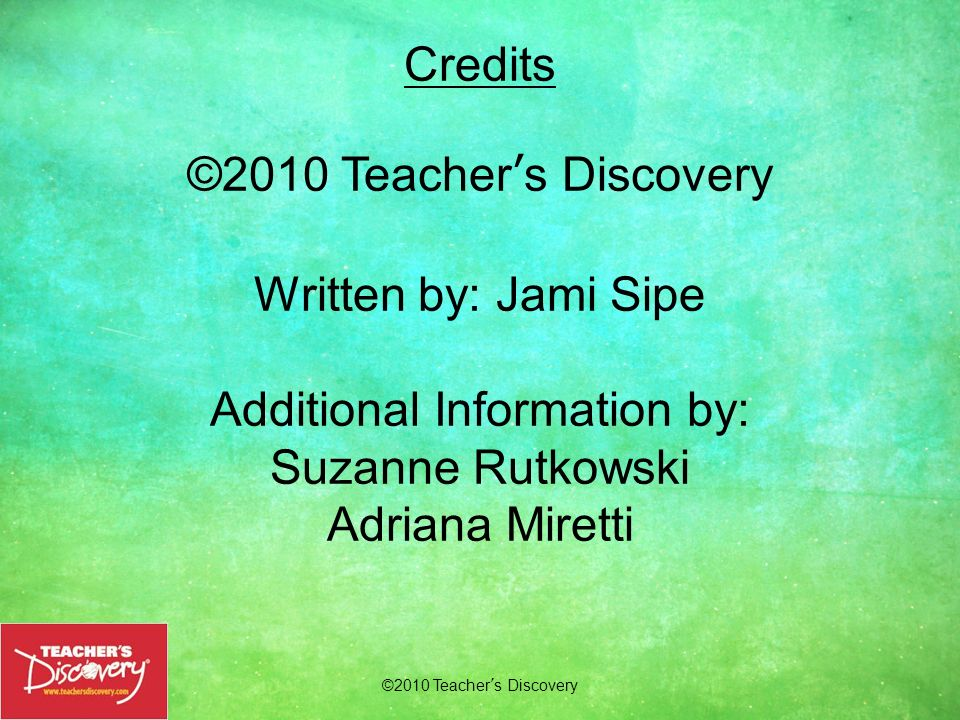 Credits ©2010 Teacher's Discovery Written by: Jami Sipe Additional Information by: Suzanne Rutkowski Adriana Miretti Order Today! To get more of these Spanish grammar presentations, go to: www.teachersdiscovery.com Search: Grammar PowerPoints™