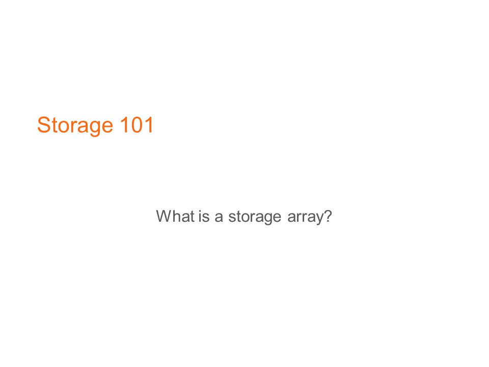 Storage 101 What is a storage array