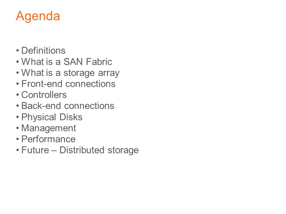 Agenda Definitions What is a SAN Fabric What is a storage array