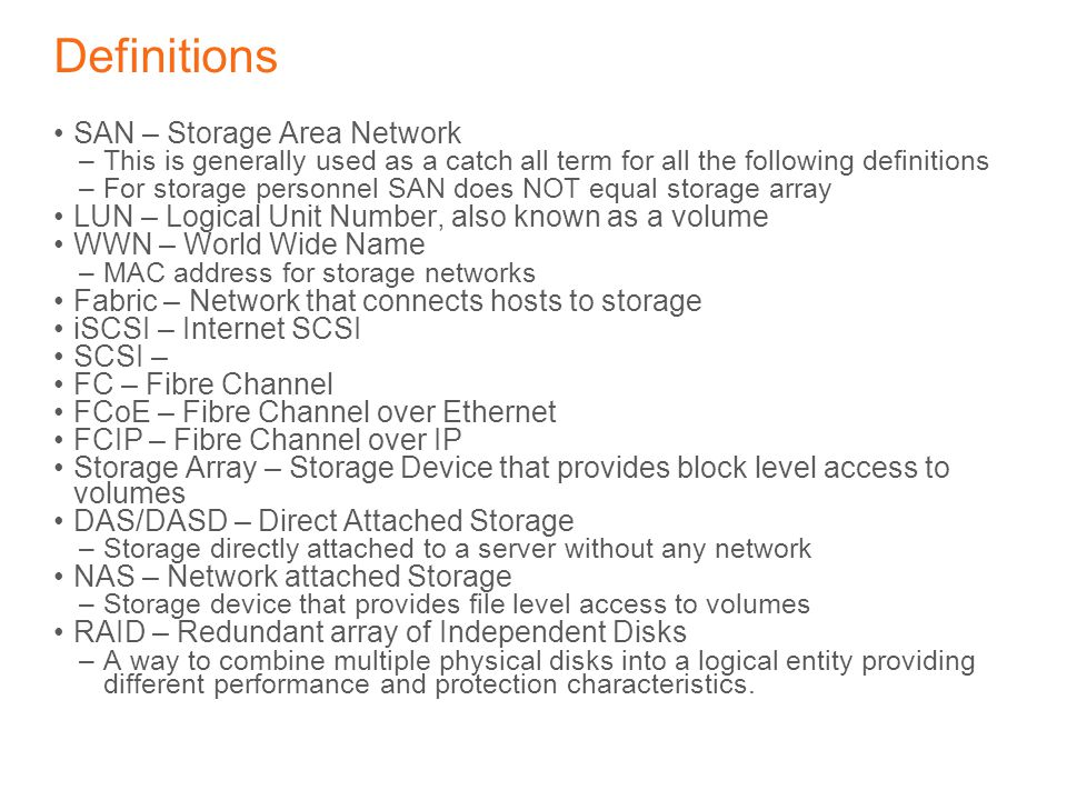 Definitions SAN – Storage Area Network