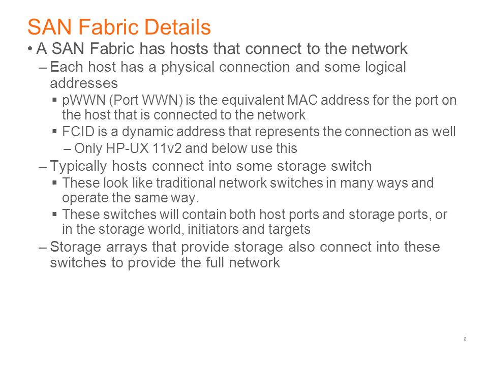 SAN Fabric Details A SAN Fabric has hosts that connect to the network