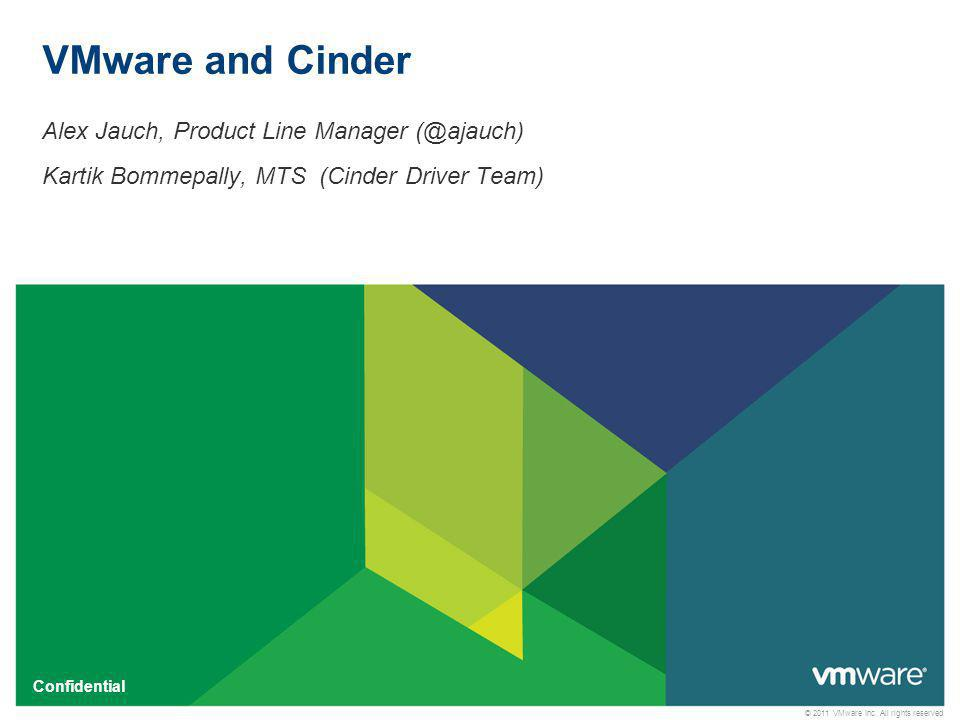 VMware and Cinder Alex Jauch, Product Line Manager (@ajauch)