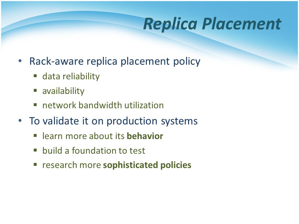 Replica Placement Rack-aware replica placement policy